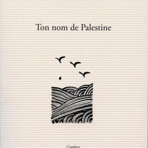 Ton nom de Palestine, le nouveau recueil de Olivia Elias, poète