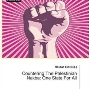 Contrer la Nakba palestinienne: Un Etat Pour Tous – Critique du livre